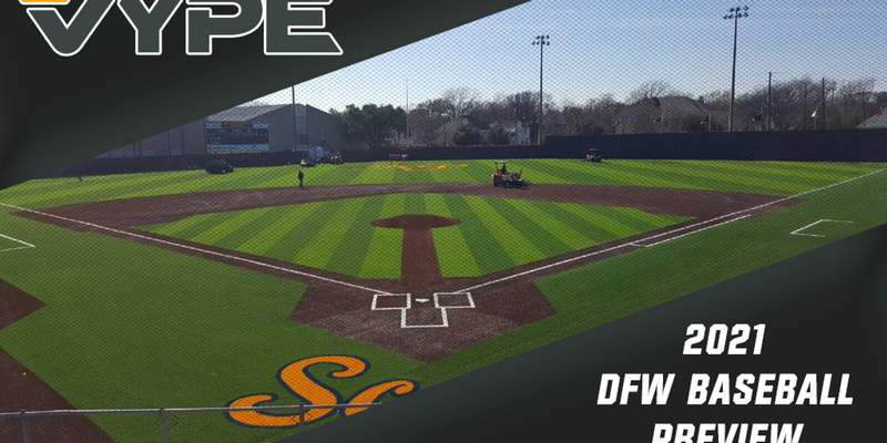 VYPE DFW 2021 Baseball Preview