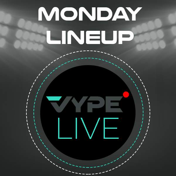 VYPE Live Lineup - Monday 3/29/21