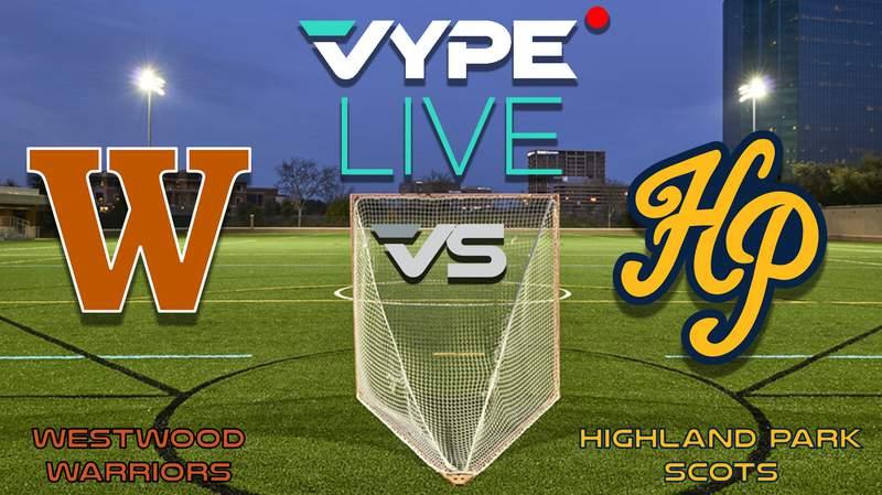 VYPE Live- Lacrosse: Westwood vs Highland Park