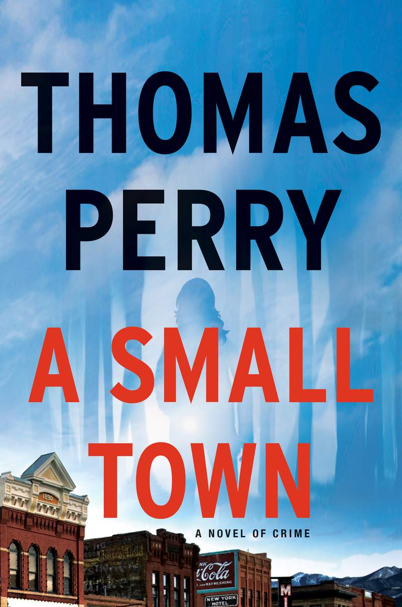 """This cover image released by Mysterious Press shows """"A Small Town"""" by Thomas Perry. (Mysterious Press via AP)"""