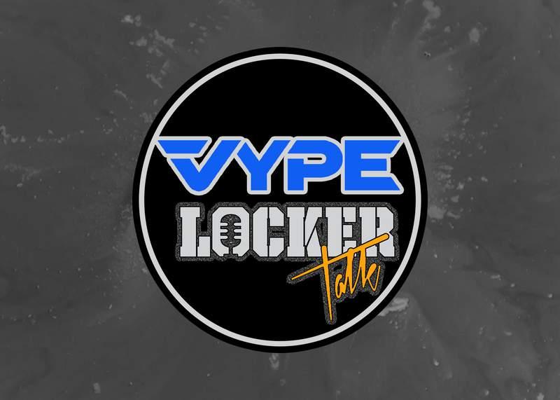 VYPE Locker Talk Live: 05/17/21