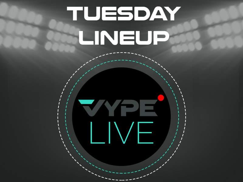 VYPE Live Lineup - Tuesday 4/6/21