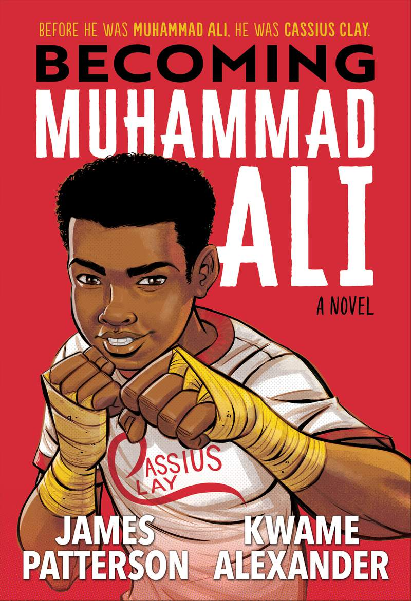"""This image provided by JIMMY Patterson Books and Houghton Mifflin Harcourt shows the cover of """"Becoming Muhammad Ali,"""" by James Patterson and Kwame Alexander. (JIMMY Patterson Books and Houghton Mifflin Harcourt via AP)"""
