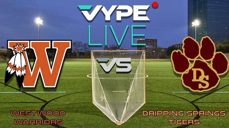 VYPE Live- Lacrosse: Westwood vs Dripping Springs