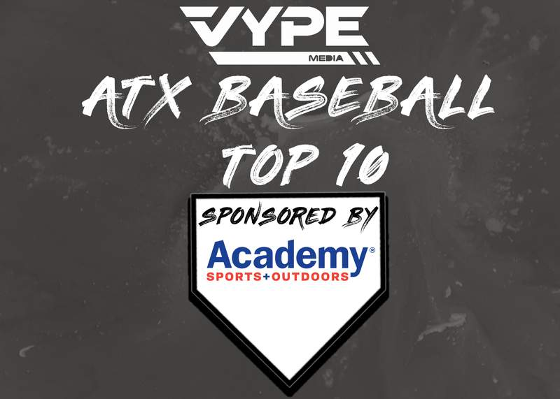 VYPE Austin Baseball Top 10 Rankings: Week of 03/22/2021 presented by Academy Sports + Outdoors