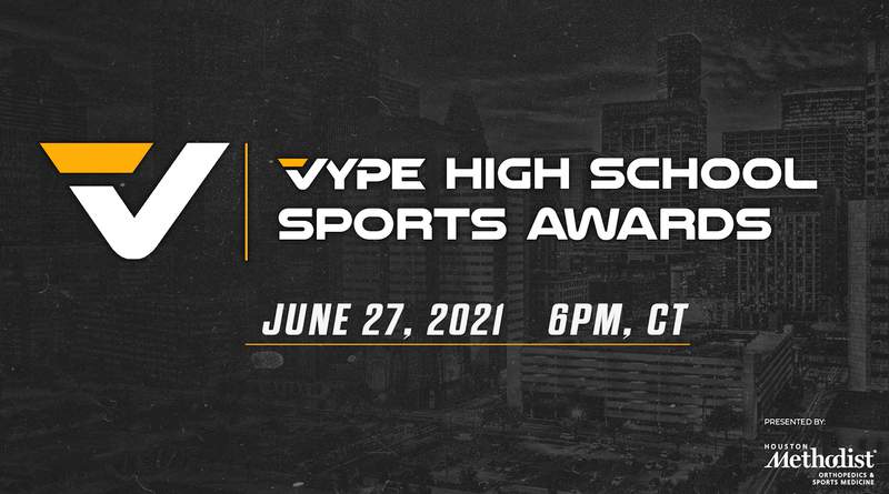 2021 VYPE Awards presented by Houston Methodist Orthopedics & Sports Medicine to air LIVE on June 27 at 6 p.m.