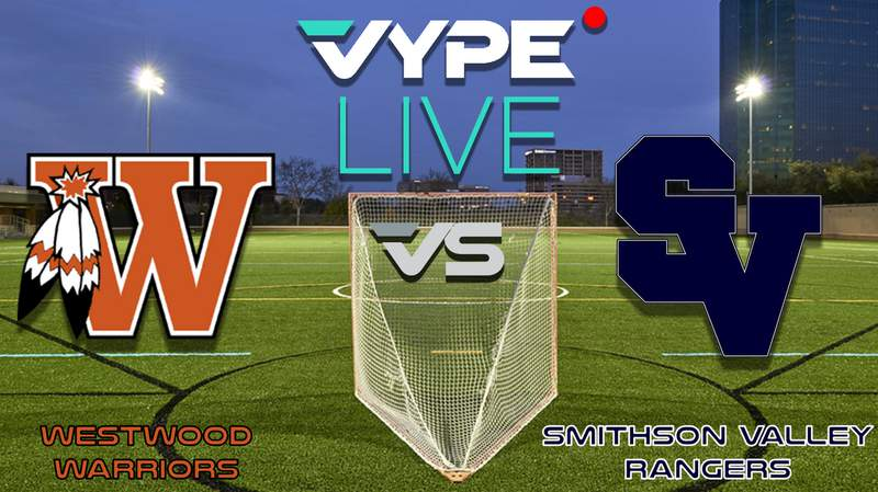 VYPE Live- Lacrosse: Westwood vs Smithson Valley
