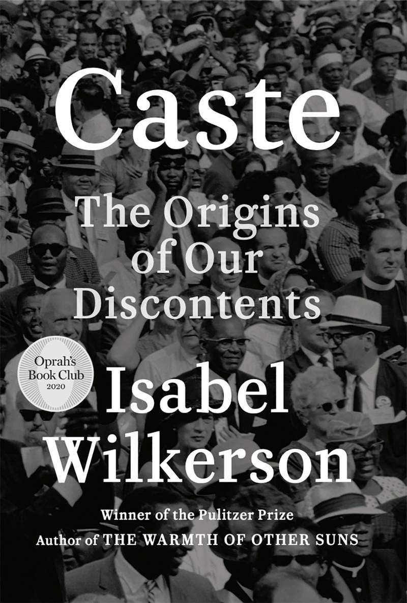 """This cover image released by Random House shows """"Caste: The Origins of Our Discontents"""" by Isabel Wilkerson. Oprah Winfrey has chosen Wilkersons Caste as her new book club selection. The book looks at American history and the treatment of Blacks and finds what she calls an enduring, unseen and unmentioned caste system. (Random House via AP)"""