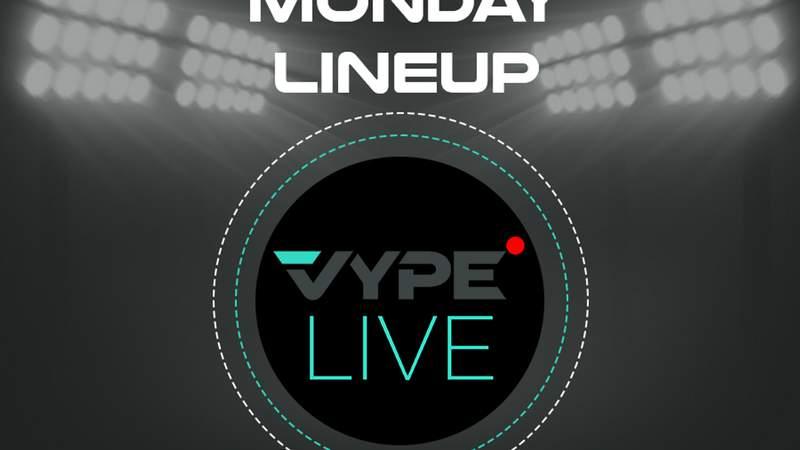 VYPE Live Lineup - Monday 3/1/21