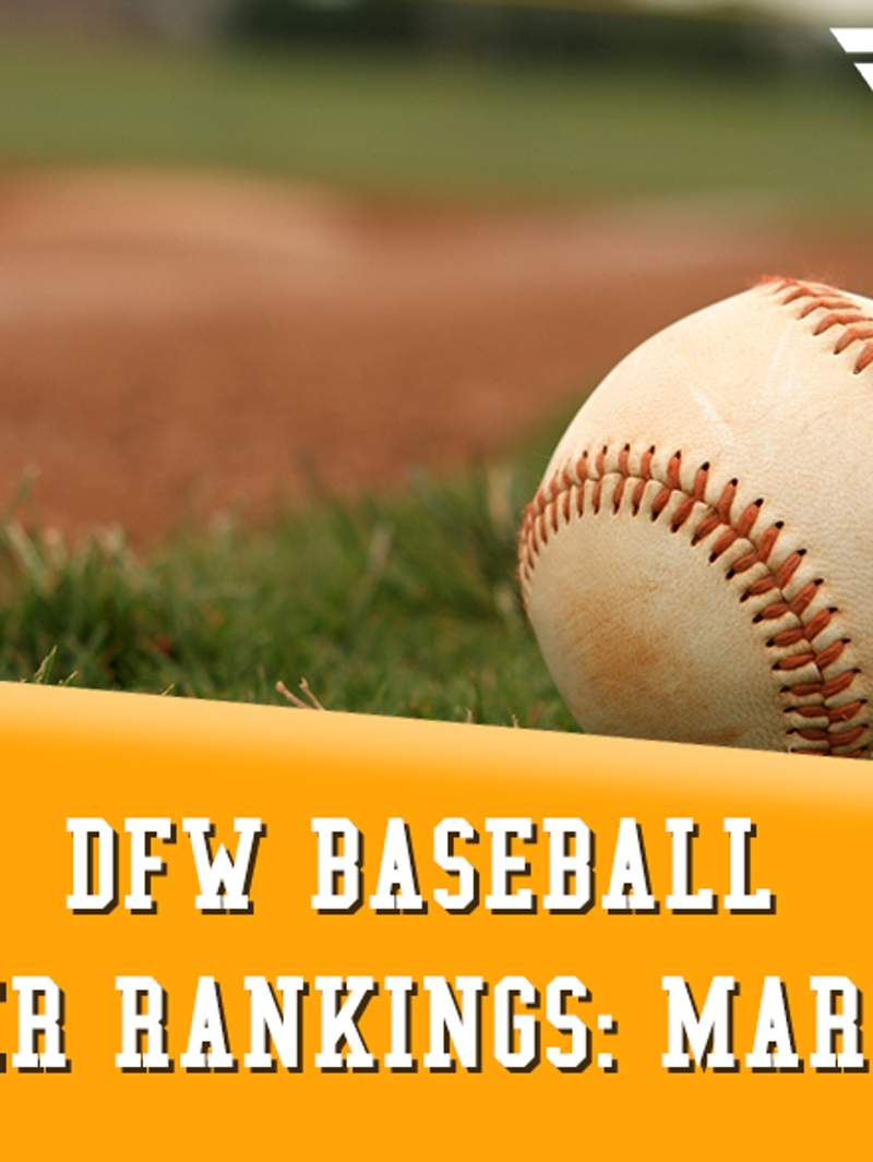 VYPE DFW Baseball Power Rankings: March 31, 2021