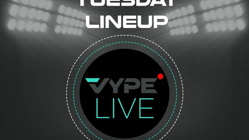VYPE Live Lineup - Tuesday 4/20/21