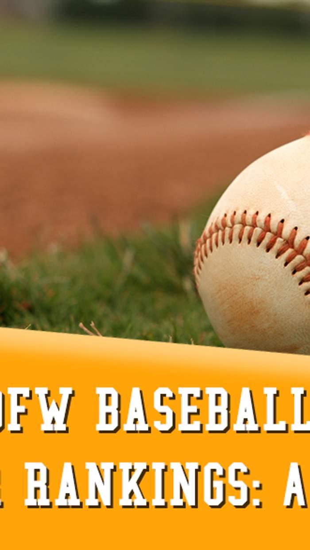 VYPE DFW Baseball Power Rankings: April 28, 2021