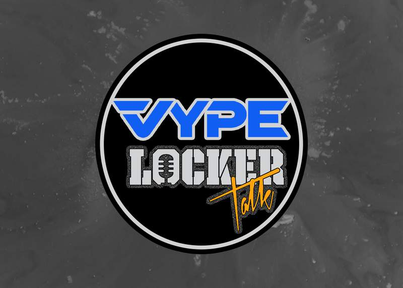 VYPE Locker Talk Live: 5/1/21 Show