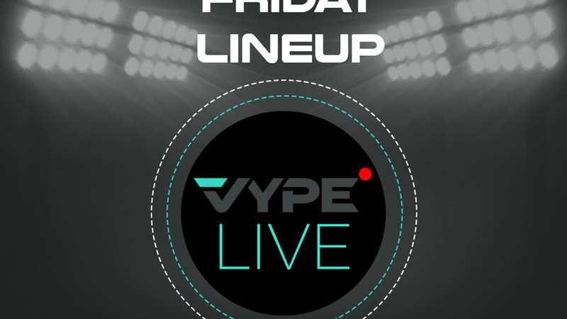 VYPE Live Lineup - Friday 4/30/21