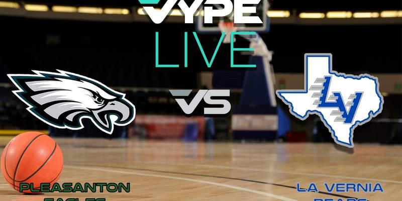 VYPE Live- Basketball: Pleasanton vs La Vernia
