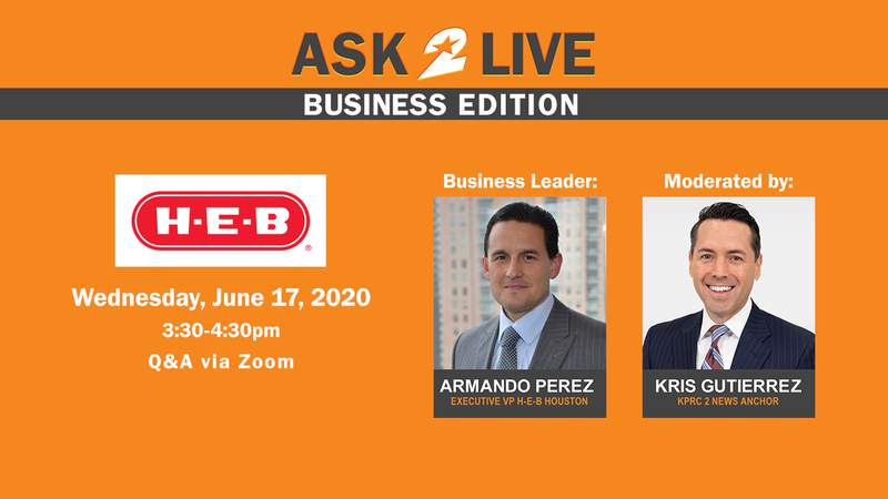 Ask 2 Live Business Edition with H-E-B, moderated by KPRC 2's Kris Gutierrez