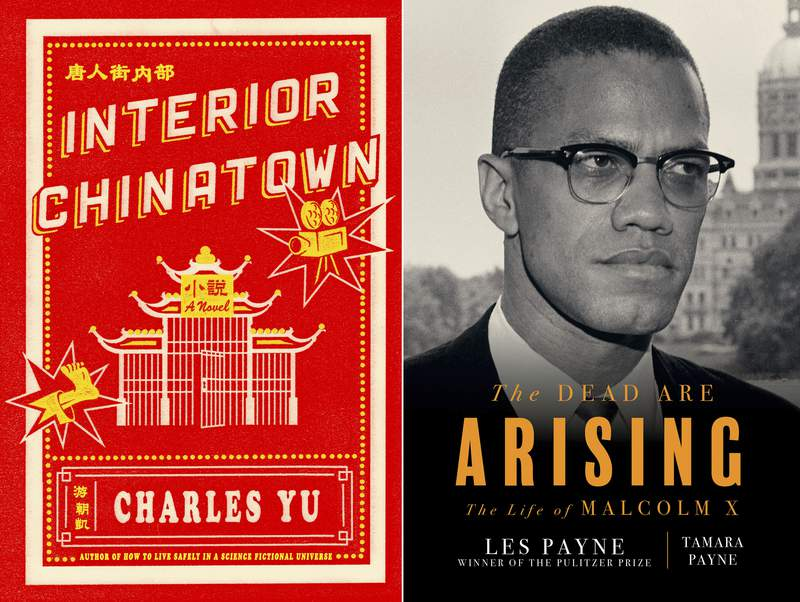 """This combination photo shows book cover images for Charles Yu's Interior Chinatown, a satirical, cinematic novel written in the form of a screenplay, left, and """" The Dead Are Arising:The Life of Malcolm X,"""" a biography by Tamara Payne and her late father Les Payne. The novel and biography won National Book Awards for fiction and non-fiction respectively. (Pantheon via AP, left, and Liveright via AP)"""