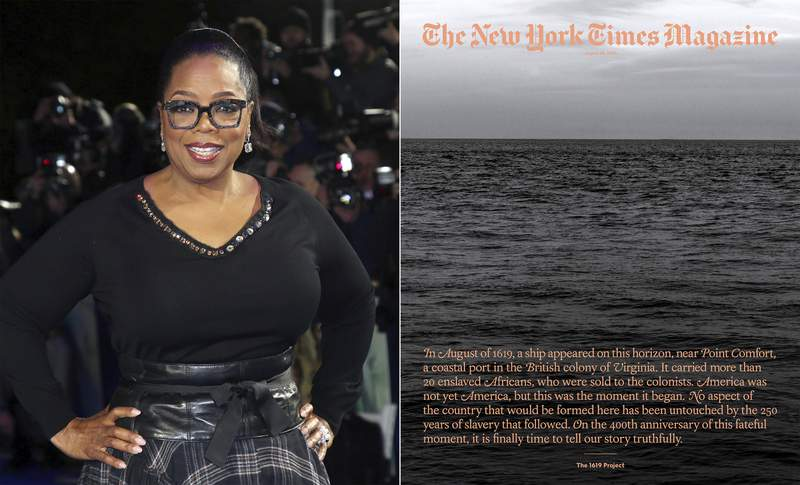 """In this combination photo, Oprah Winfrey poses for photographers at the premiere of the film """"A Wrinkle In Time"""" in London on March 13, 2018, left, and cover art for a special issue of The New York Times Magazine's """"The 1619 Project. Hulu, Winfrey and Lionsgate are partnering with Pulitzer Prize-winning journalist Nikole Hannah-Jones to adapt The New York Times' 1619 Project for film and television. Roger Ross Williams, an Academy Award-winning director for his film Music by Prudence, will oversee and produce the series, it was announced Thursday. (AP Photo, left, and The New York Times via AP)"""