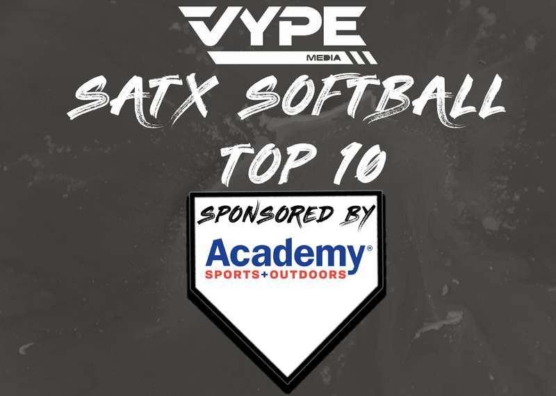 VYPE San Antonio Softball Top 10 Rankings: Week of 03/22/2021 presented by Academy Sports + Outdoors