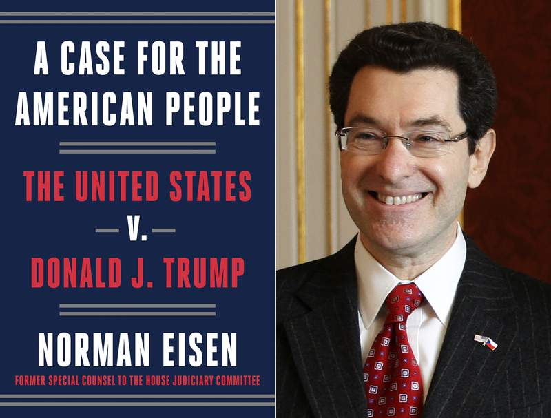 """This combination photo shows the cover image for """"A Case for The American People: The United States v. Donald J. Trump"""" by Norman Eisen, left, and a 2011 file photo of Eisen. The book by Eisen, former special counsel for the House Judiciary Committee, will be on sale nationwide on July 28, 2020. (Crown via AP)"""